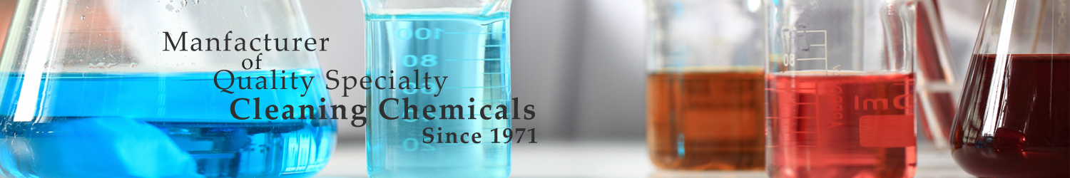 Manufacturer of Quality Cleaning Chemicals Since 1971